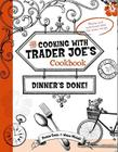 Dinner's Done! Cooking with Trader Joe's Cookbook Cover Image