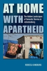 At Home with Apartheid: The Hidden Landscapes of Domestic Service in Johannesburg Cover Image