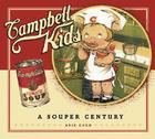 Campbell Kids: A Souper Century Cover Image