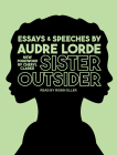Sister Outsider: Essays and Speeches (Crossing Press Feminist #1) Cover Image