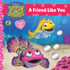 Splash and Bubbles: A Friend Like You touch-and-feel board book Cover Image