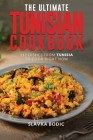 The Ultimate Tunisian Cookbook: 111 Dishes from Tunisia to Cook Right Now Cover Image