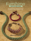 Kumihimo Basics & Beyond: 24 Braided and Beaded Jewelry Projects on the Kumihimo Disk Cover Image