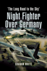 Night Fighter Over Germany: The Long Road to the Sky Cover Image