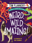 Weird, Wild, Amazing!: Exploring the Incredible World of Animals Cover Image