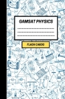 GAMSAT Physics Flashcards: Create your own Physics Flash cards for Section 3. Includes Spaced Repetition and Lapse Tracker (200 cards) Cover Image