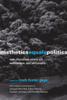 Aesthetics Equals Politics: New Discourses Across Art, Architecture, and Philosophy Cover Image