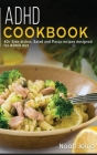 ADHD Cookbook: 40+ Side dishes, Salad and Pasta recipes designed for ADHD diet Cover Image