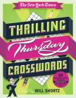 The New York Times Thrilling Thursday Crosswords: 50 Medium-Level Puzzles from the Pages of The New York Times Cover Image