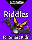 Riddles for Smart Kids: Difficult Riddles, Books for Smart Kids, Funny Jokes, Brain Teasers, Jokes & Riddles, Logic Game, Travel Games, Childr Cover Image