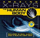 Amazing X-rays: The Human Body Cover Image
