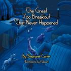 The Great Zoo Breakout That Never Happened Cover Image