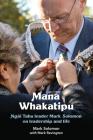 Mana Whakatipu: Ngai Tahu leader Mark Solomon on Leadership and Life Cover Image