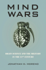 Mind Wars: Brain Science and the Military in the Twenty-First Century Cover Image