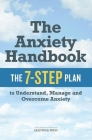 Anxiety Handbook: The 7-Step Plan to Understand, Manage, and Overcome Anxiety Cover Image
