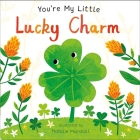 You're My Little Lucky Charm Cover Image