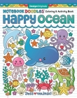 Notebook Doodles Happy Ocean: Coloring & Activity Book Cover Image