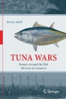 Tuna Wars: Powers Around the Fish We Love to Conserve Cover Image