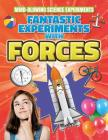 Fantastic Experiments with Forces (Mind-Blowing Science Experiments) Cover Image