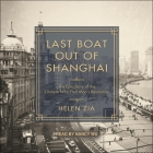 Last Boat Out of Shanghai Lib/E: The Epic Story of the Chinese Who Fled Mao's Revolution Cover Image