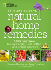 National Geographic Complete Guide to Natural Home Remedies: 1,025 Easy Ways to Live Longer, Feel Better, and Enrich Your Life Cover Image