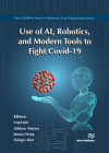 Use of Ai, Robotics, and Modern Tools to Fight Covid-19 Cover Image