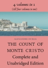 The Count of Monte Cristo Complete and Unabridged Edition: 4 volumes in 1 (All four volumes in one) Cover Image