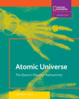 Science Quest: Atomic Universe (Direct Mail Edition): The Quest to Discover Radioactivity Cover Image