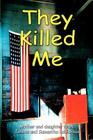 They Killed Me Cover Image