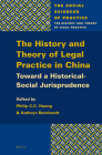 The History and Theory of Legal Practice in China: Toward a Historical-Social Jurisprudence (Social Sciences of Practice #3) Cover Image