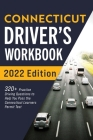 Connecticut Driver's Workbook: 320+ Practice Driving Questions to Help You Pass the Connecticut Learner's Permit Test Cover Image
