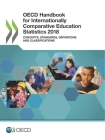 OECD Handbook for Internationally Comparative Education Statistics 2018 Concepts, Standards, Definitions and Classifications Cover Image