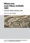 Missa Una Cum Tribus Mottetis 1681: Valentin Mueller (Molitor) Osb (Editionen Der Schweizerischen Musikforschenden Gesellschaft #3) Cover Image