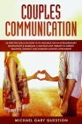Couples Communication: 20 Effective Skills on How to Fix Mistakes for an Extraordinary Relationship and Marriage. A Self-Help Love Therapy to Cover Image