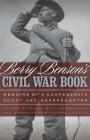 Berry Benson's Civil War Book: Memoirs of a Confederate Scout and Sharpshooter Cover Image