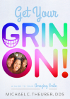 Get Your Grin On!: A Guide to Your Amazing Smile Cover Image