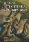 What Is Existential Anthropology? Cover Image