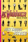 Just Enough Jeeves: Right Ho, Jeeves; Joy in the Morning; Very Good, Jeeves Cover Image
