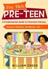 The Rich Pre-Teen: A Fundamental Guide to Financial Literacy Cover Image