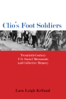 Clio's Foot Soldiers: Twentieth-Century U.S. Social Movements and Collective Memory (Public History in Historical Perspective) Cover Image