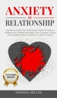 ANXIETY in RELATIONSHIP expanded edition: Rewire Your Brain From Attachment Theory Of Anxious People. How To Break Bad Habits, Toxic Thoughts, Crucial Cover Image