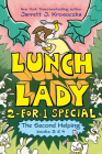 The Second Helping (Lunch Lady Books 3 & 4): The Author Visit Vendetta and the Summer Camp Shakedown (Lunch Lady: 2-for-1 Special) Cover Image