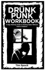 The Drunk Punk Workbook: A Step Working Guide to Getting Sober Without Gods or Masters Cover Image