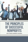 The Principles Of Successful Nonprofits: How To Make A Nonprofit Successful: The Contributions From The Donors Cover Image