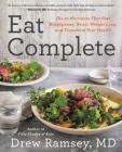 Eat Complete: The 21 Nutrients That Fuel Brainpower, Boost Weight Loss, and Transform Your Health Cover Image