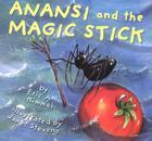 Anansi and the Magic Stick (Anansi the Trickster #4) Cover Image