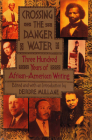 Crossing the Danger Water: Three Hundred Years of African-American Writing Cover Image