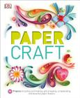Paper Craft: 50 Projects Including Card Making, Gift Wrapping, Scrapbooking, and Beautiful Pa Cover Image