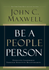Be a People Person: Effective Leadership Through Effective Relationships Cover Image