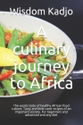 A culinary journey to Africa: The exotic taste of a healthy food culture. Tasty and little used recipes of an important society. For beginners and a Cover Image